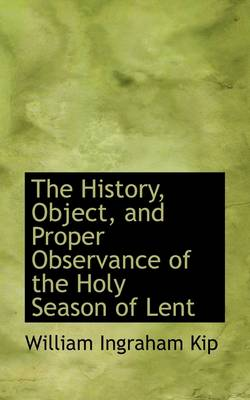 The History, Object, and Proper Observance of the Holy Season of Lent