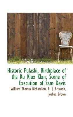 Historic Pulaski, Birthplace of the Ku Klux Klan, Scene of Execution of Sam Davis