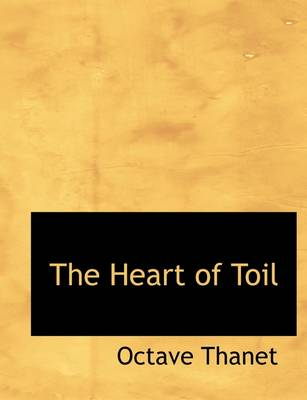 The Heart of Toil