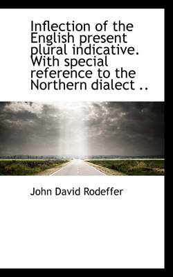 Inflection of the English Present Plural Indicative. with Special Reference to the Northern Dialect
