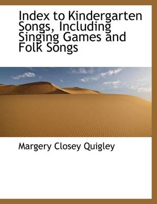 Index to Kindergarten Songs, Including Singing Games and Folk Songs