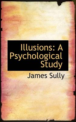 Illusions: A Psychological Study
