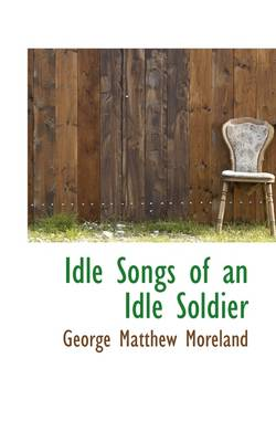 Idle Songs of an Idle Soldier