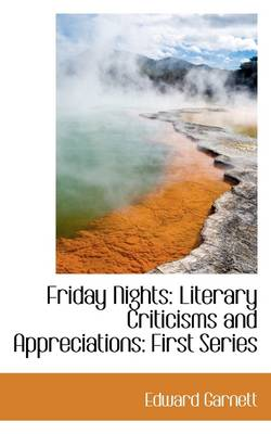 Friday Nights: Literary Criticisms and Appreciations: First Series