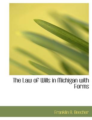 The Law of Wills in Michigan with Forms