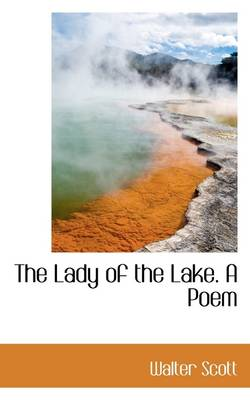 The Lady of the Lake, a Poem