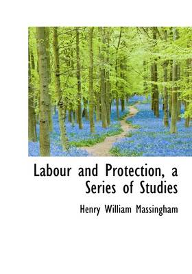 Labour and Protection, a Series of Studies