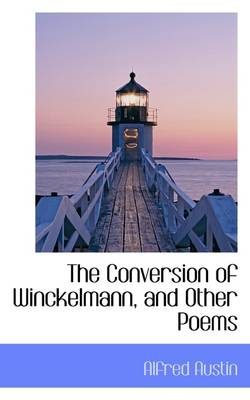 The Conversion of Winckelmann, and Other Poems