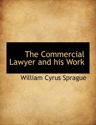 The Commercial Lawyer and His Work