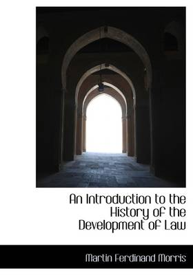 An Introduction to the History of the Development of Law