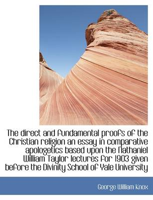 The Direct and Fundamental Proofs of the Christian Religion an Essay in Comparative Apologetics Base