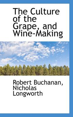 The Culture of the Grape, and Wine-Making