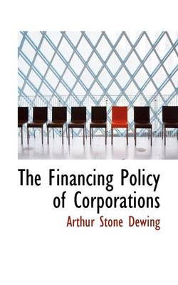 The Financing Policy of Corporations
