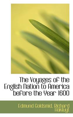 The Voyages of the English Nation to America Before the Year 1600