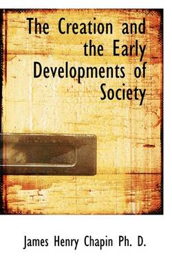 The Creation and the Early Developments of Society