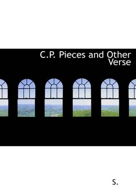 C.P. Pieces and Other Verse