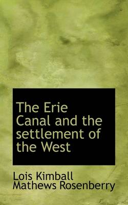 The Erie Canal and the Settlement of the West