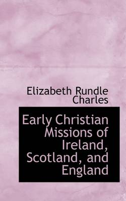 Early Christian Missions of Ireland, Scotland, and England