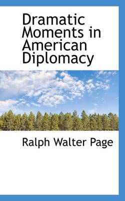 Dramatic Moments in American Diplomacy