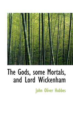 The Gods, Some Mortals and Lord Wickenham