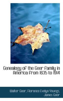 Genealogy of the Geer Family in America from 1635 to 1914