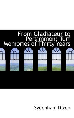 From Gladiateur to Persimmon: Turf Memories of Thirty Years