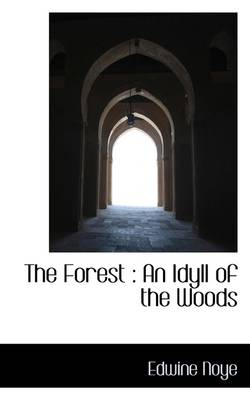 The Forest: An Idyll of the Woods