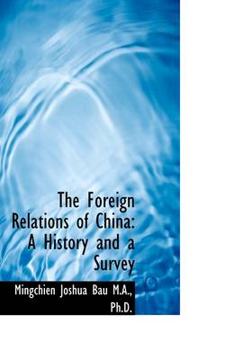The Foreign Relations of China: A History and a Survey