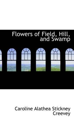 Flowers of Field, Hill, and Swamp