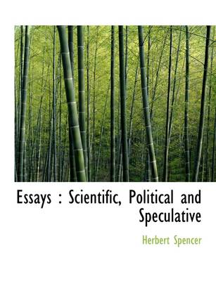 Essays: Scientific, Political and Speculative