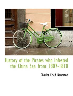 History of the Pirates Who Infested the China Sea from 1807-1810