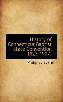 History of Connecticut Baptist State Convention 1823-1907