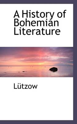 A History of Bohemian Literature