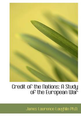 Credit of the Nations: A Study of the European War