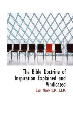 The Bible Doctrine of Inspiration Explained and Vindicated