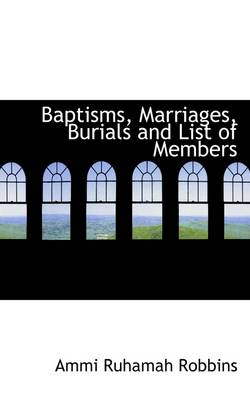 Baptisms, Marriages, Burials and List of Members