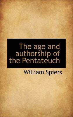 The Age and Authorship of the Pentateuch