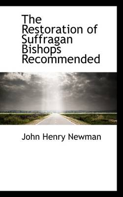 The Restoration of Suffragan Bishops Recommended