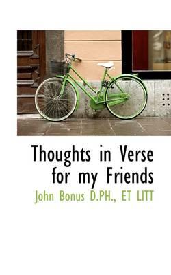 Thoughts in Verse for My Friends