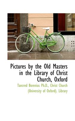Pictures by the Old Masters in the Library of Christ Church, Oxford