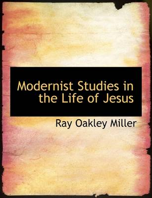 Modernist Studies in the Life of Jesus