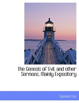 The Genesis of Evil, and Other Sermons, Mainly Expository
