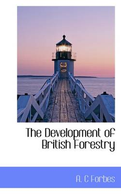 The Development of British Forestry