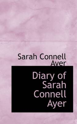 Diary of Sarah Connell Ayer