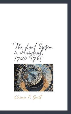 The Land System in Maryland, 1720-1765
