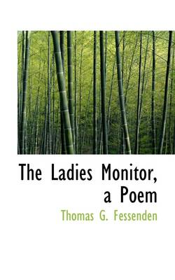 The Ladies Monitor, a Poem