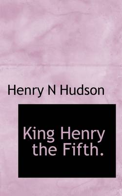 King Henry the Fifth.