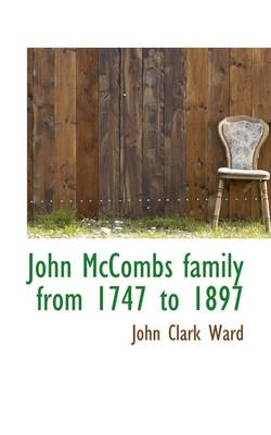 John McCombs Family from 1747 to 1897