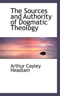 The Sources and Authority of Dogmatic Theology