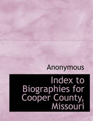 Index to Biographies for Cooper County, Missouri